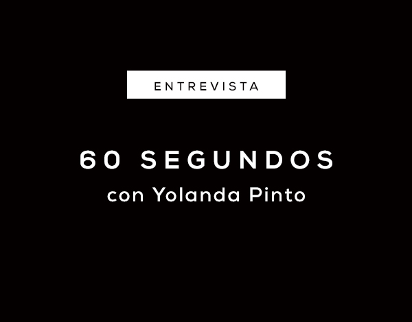 60 Segundos con Yolanda Pinto